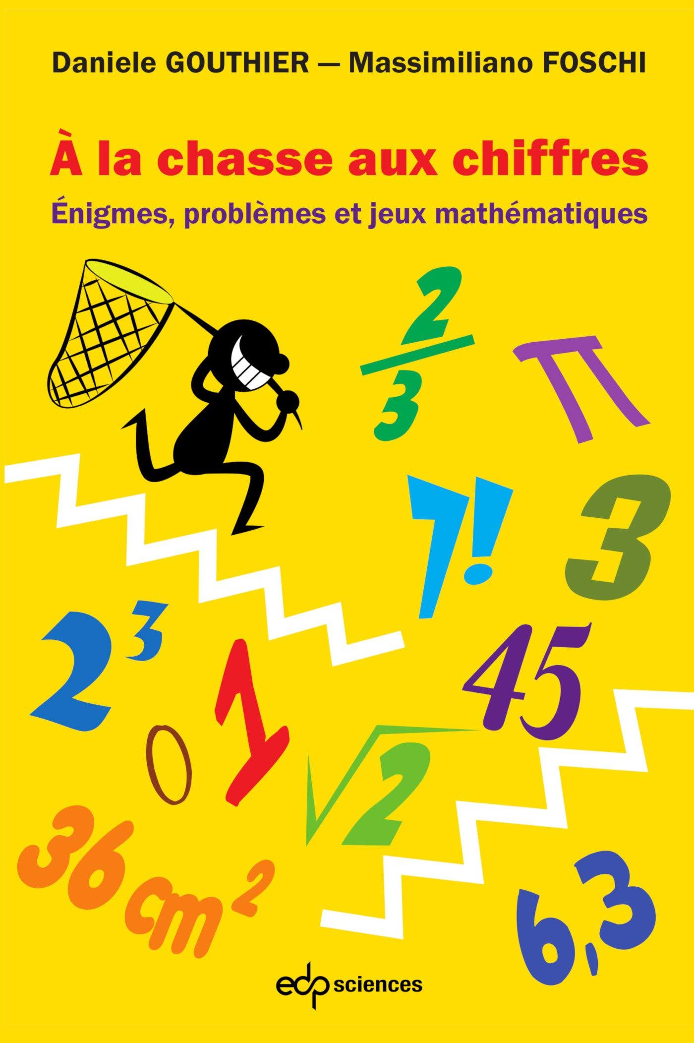 A la chasse aux chiffres : Enigmes, problèmes et jeux mathématiques