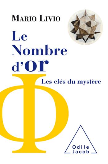 Le nombre d'or, les clés du mystère